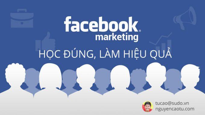 Học Facebook Marketing (Quảng cáo Facebook) ở đâu tốt? Cách làm Facebook hiệu quả