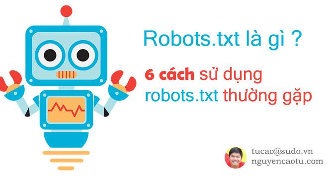 File robots.txt là gì? Cách để tránh việc đối thủ làm giảm chất lượng Website của bạn