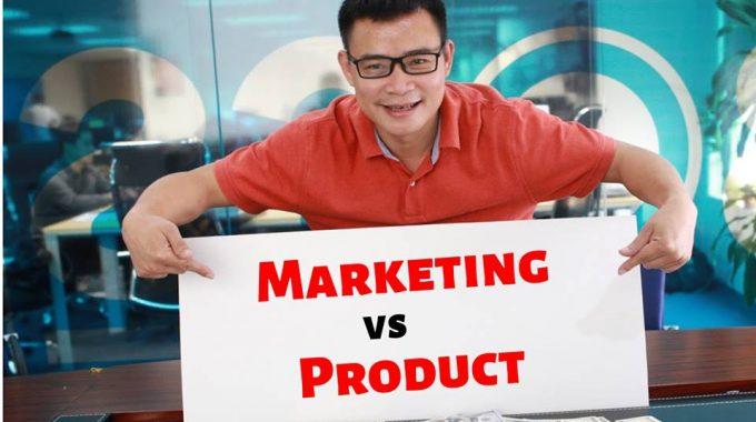 Khởi nghiệp: Sản phẩm hay là Marketing? Cái nào quan trọng hơn?
