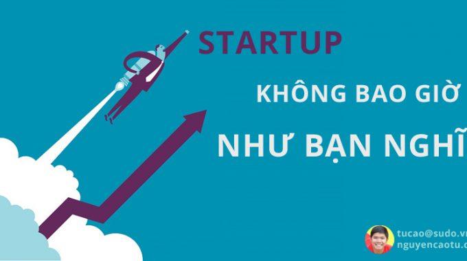 StartUp Việt Nam không bao giờ đơn giản như bạn nghĩ