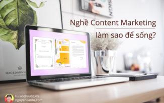 Làm thế nào để sống được với nghề viết nội dung – Content Marketing